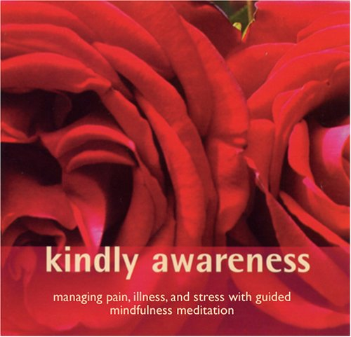 9780955012020: Kindly Awareness: Managing Pain, Illness and Stress with Guided Mindfulness Meditation