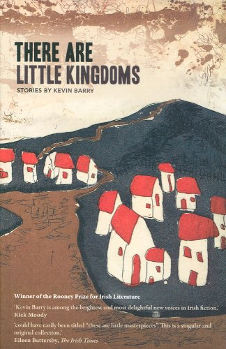 9780955015298: There are Little Kingdoms: Stories by Kevin Barry