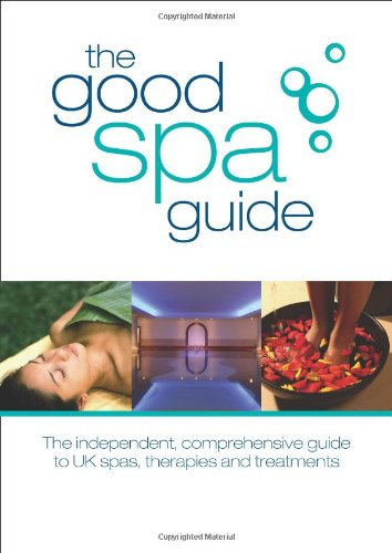 The Good Spa Guide: The Independent Comprehensive: Anna McGrail,Daphne Metland,Jo