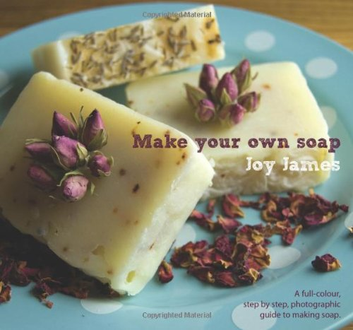 9780955024177: Make Your Own Soap: A Full-Colour, Step-by-Step, Photographic Guide to Making Soap