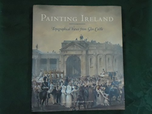 9780955024610: Painting Ireland: Topographical Views from Glin Castle