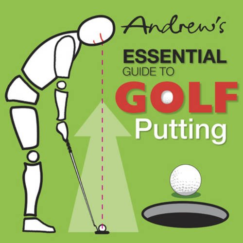 9780955024818: Andrew's Essential Guide to Golf Putting
