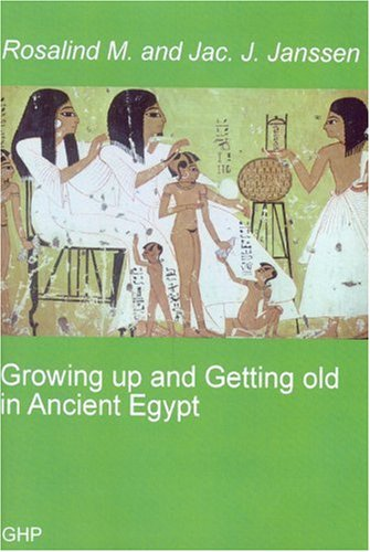 9780955025693: Growing Up and Getting Old in Ancient Egypt