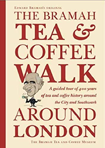 9780955028526: The Bramah Tea and Coffee Walk Around London: A Guided Tour of 400 Years of Tea and Coffee History Around the City and Southwark