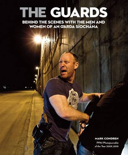 9780955029875: The Guards: A Year Behind the Scene with the Men and Women of An Garda Siochana