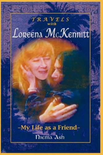 9780955030116: Travels with Loreena McKennitt: My Life as a Friend