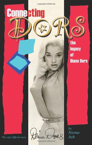 Connecting Dors: The Legacy Of Diana Dors (SCARCE FIRST EDITION SIGNED BY THE AUTHOR AND JASON DO...