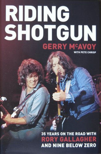 9780955032004: Riding Shotgun: 35 Years on the Road with Rory Gallagher and Nine Below Zero