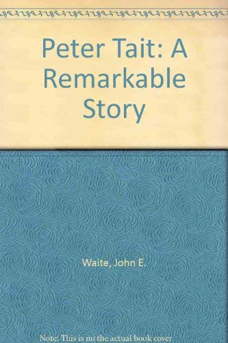 9780955037900: Peter Tait: A Remarkable Story