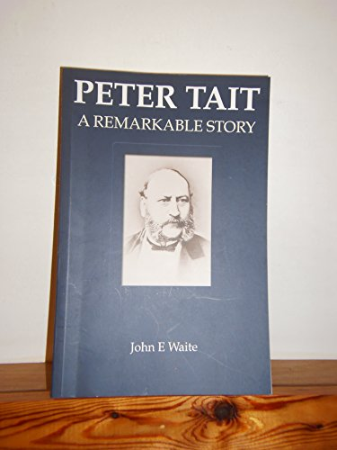 9780955037917: Peter Tait - A Remarkable Story