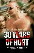 9780955039423: 30 Years of Hurt: A History of England's Hooligan Army