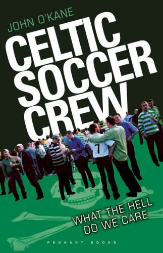 Celtic Soccer Crew (9780955039478) by john-o-kane