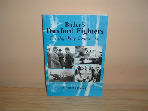 9780955043130: Bader's Duxford Fighters: The Big Wing Controversy