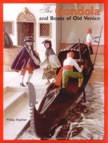 9780955047305: The Gondola and Boats of Old Venice