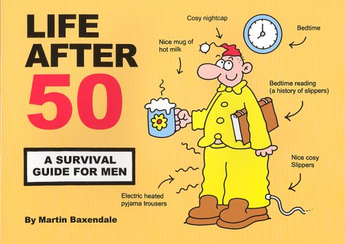 9780955050015: Life After 50: A Survival Guide for Men