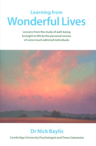9780955050305: Learning from Wonderful Lives: Lessons from the Study of Well-being Brought to Life by the Personal
