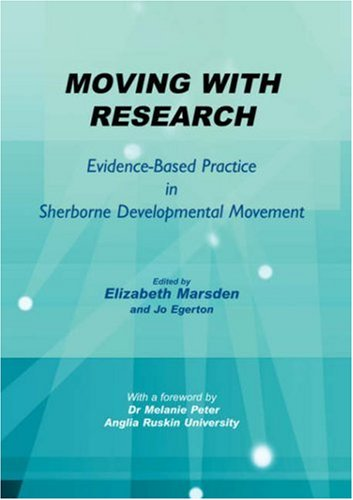 9780955056833: Moving With Research: Evidence-based Practice in Sherborne Development Movement