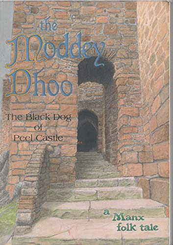9780955057700: The Moddey Dhoo, the Black Dog of Peel Castle: A Manx Folk Tale