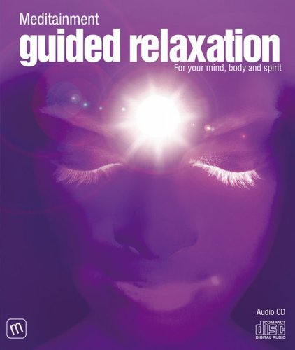 9780955058479: Guided Relaxation (Meditainment Audio CD Series)