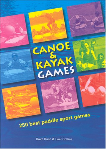 9780955061400: Canoe and Kayak Games: 250 Best Paddle Sport Games