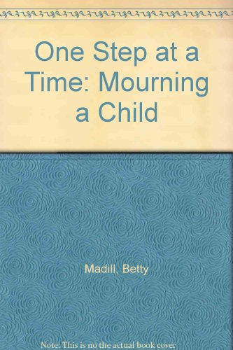 9780955064289: One Step at a Time: Mourning a Child