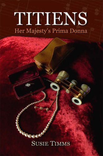 9780955066702: Titiens - Her Majesty's Prima Donna: Victorian London's Opera Idol Therese Titiens (Tietjens) 1831-1877