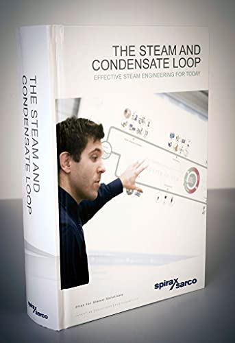 The Steam and Condensate Loop Book: by Spirax-sarco