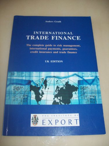 International Trade Finance: The Complete Handbook on: Grath, Anders
