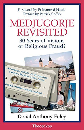 9780955074639: Medjugorje Revisited: 30 Years of Visions or Religious Fraud?