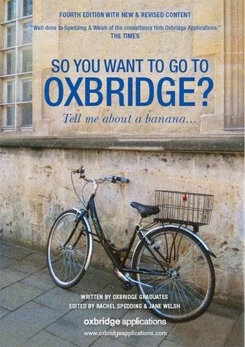 9780955079733: So You Want to Go to Oxbridge?: Tell Me About a Banana...