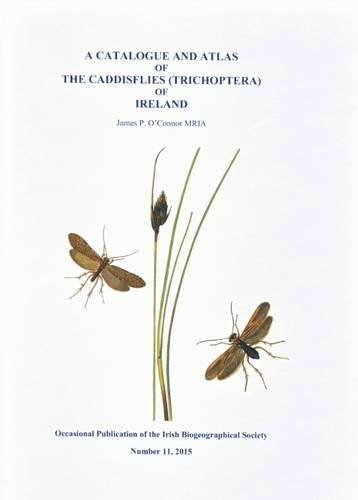9780955080685: A Catalogue and Atlas of the Caddisflies (Trichoptera) of Ireland (Occasional Publications)