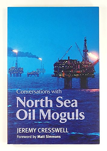Conversations with North Sea Oil Moguls: Cresswell, Jeremy and Gibb, Steve