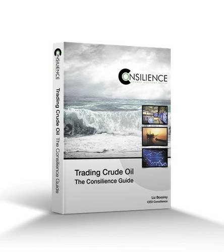 9780955083945: Trading Crude Oil: The Consilience Guide