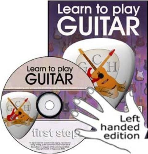 9780955085666: First Steps Guitar, Left Handed Version: The Absolute Beginners Guide to Playing the Guitar