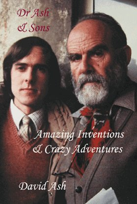 9780955085772: Dr Ash & Sons: Amazing Inventions & Crazy Adventures