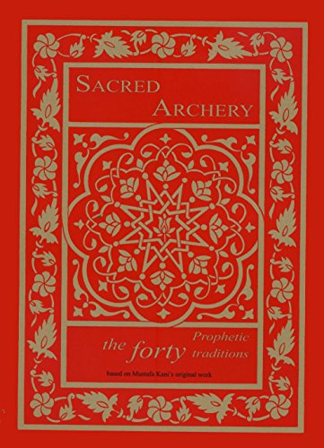 9780955087202: Sacred Archery: The Forty Prophetic Traditions
