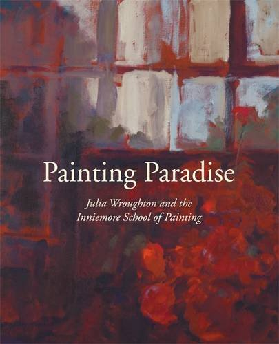 9780955088797: Painting Paradise: Julia Wroughton and the Inniemore School of Painting
