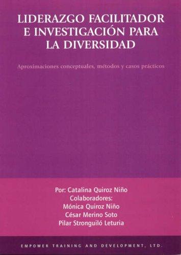 9780955089503: Liderazgo Facilitador E Investigacion Para La Diversidad - Facilitative Leadership and Research within Diversity: Aproximaciones Conceptuales, Metodos ... Approaches, Methods and Case Studies