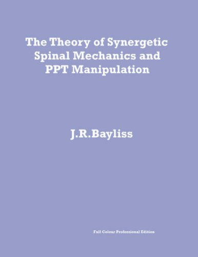 9780955093616: The Theory of Synergetic Spinal Mechanics and PPT Manipulation