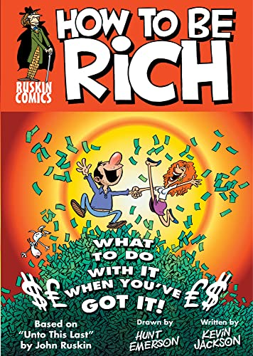 How to Be Rich: What to Do With It When You've Got It! (Ruskin Comics): Ruskin, John; Jackson,...