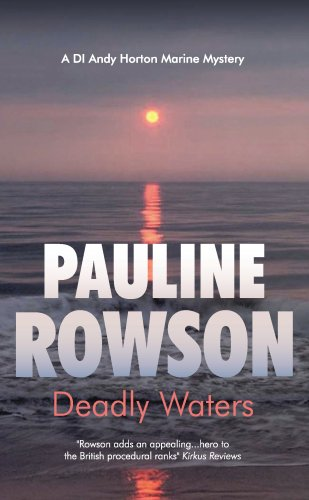 Deadly Waters: The Second in the DI Andy Horton Crime Series (DI Horton Marine Mystery): Rowson, ...