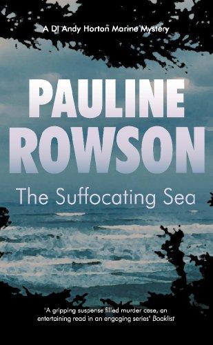 The Suffocating Sea: The Third in the DI Horton Crime Series (DI Horton Marine Mystery): Rowson, ...
