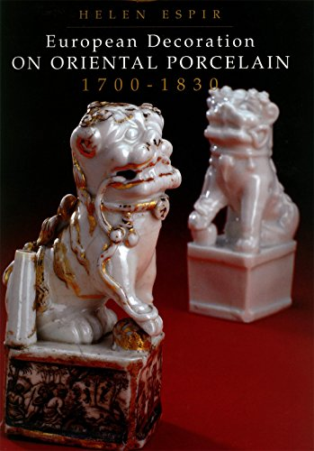 9780955099205: European Decoration on Oriental Porcelain: 1700-1830