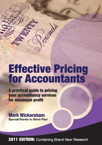 9780955100710: Effective Pricing for Accountants: A Practical Guide to Pricing Your Accountancy Services for Maximum Profit