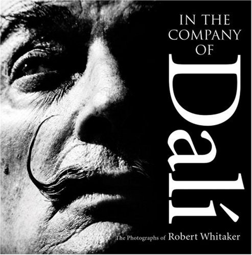 9780955102042: In the Company of Dali: The Photographs of Robert Whitaker
