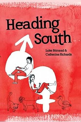 Heading South: Luke Bitmead,Catherine Richards