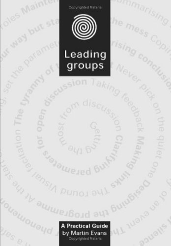 Leading Groups : A Practical Guide: Evans, Martin