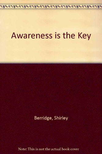 9780955106903: Awareness Is the Key