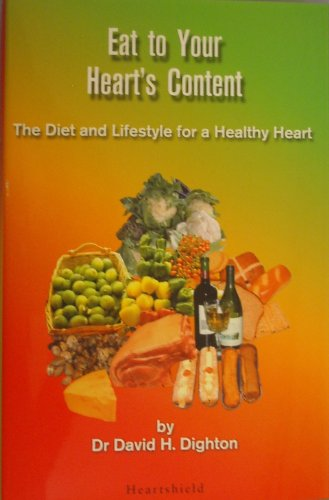 9780955107207: Eat to Your Heart's Content: The Diet and Lifestyle for a Healthy Heart