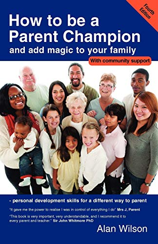 9780955113024: How to Be a Parent Champion and Add Magic to Your Family